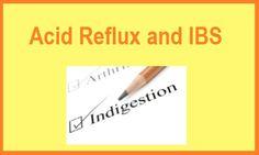 Acid Reflux and IBS  www.ibshelponline.com