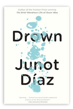 Drown fro Junot Diaz, original tales narrated by mixing English and Spanish, Santo Domingo & New York are the scenarios.