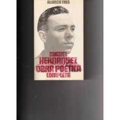 Miguel Hernández, Obra Poetica Completa