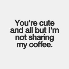 Hah! I say this to Clary all the time :) (Of course, she's a baby, so I wouldn't give it to her anyway, but still!)