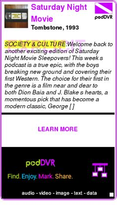 #SOCIETY #PODCAST  Saturday Night Movie Sleepovers    Tombstone, 1993    LISTEN...  http://podDVR.COM/?c=e776537f-9144-048d-1f27-041fa3c635f1