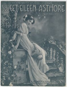 Sweet Eileen Asthore by James I. Russell, 1912. #sheetmusic #ireland