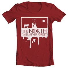 This shirt is based on The Red Wedding episode that shocked everyone and reminds the entire realm that The North Will Never Forget!