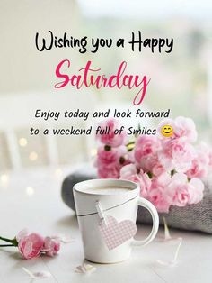 Happy Saturday Quotes, Happy Weekend Images, Sunday Morning Quotes, Good Morning Beautiful Quotes, Good Saturday, Morning Thoughts, Hello Saturday, Happy Thursday, Good Morning Wishes Gif