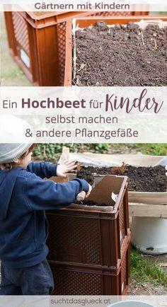 Ein Hochbeet für Kinder anlegen und Obst und Gemüse mit Kindern pflanzen in vielen verschiedenen Gefäßen. Auch wenn man keinen Garten hat.