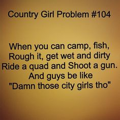 Country girl problem It drives me so damn crazy when the guy who says he wants a girl that can keep up but he goes for the one that can't keep her damn eye off her manicure Real Country Girls, Country Girl Life, Country Strong, Country Girl Quotes, Cute N Country, Country Music, Farm Girl Quotes, Country Sayings, Country Lyrics