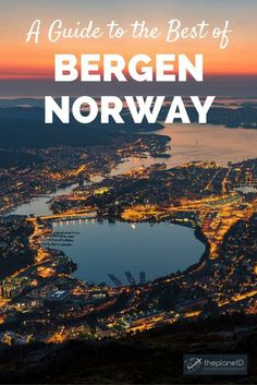 The Best Things to Do in Bergen, Norway - Practical tips for your trip to Norway's most beautiful city!   Blog by The Planet D: Canada's Adventure Travel Couple