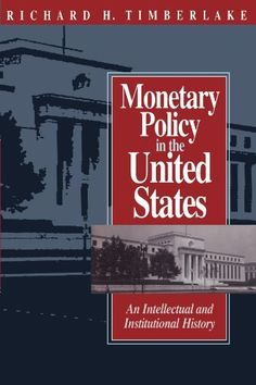 Monetary Policy in the United States: An Intellectual and Institutional History Monetary Policy, November 3, Economic Development, Founding Fathers, Constitution, Economics, Chicago, University, Public