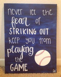 """Never Let the Fear of Striking Out"" Baseball Canvas Painting via StacyInspired… Diy Canvas Art, Canvas Crafts, Canvas Paintings, Canvas Ideas, Quote Paintings, Disney Paintings, Acrylic Canvas, Cute Crafts, Crafts To Do"