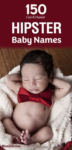 Looking for a name that's out of ordinary and defies traditionalism? MomJunction brings you a list of 150 hipster baby names for girls and boys! Check out!