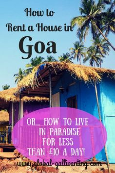 How to rent a house in Goa - or how to live in paradise for less than £10 a day
