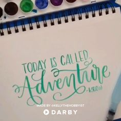 Be Inspired - Today is Called Adventure #darbysmart #calligraphy #handlettering #inspirationalquotes #waterbrush #watercolor #watercolorlettering