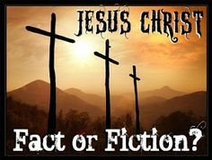 Christianity; Fact or Fiction? Was Jesus Real, or was it the Greatest Conspiracy in History?