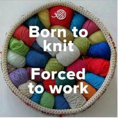 The dirty j-o-b cuts into knitting time!!