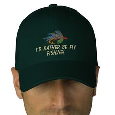 I'D RATHER BE FLY FISHING! Embroidered Cap