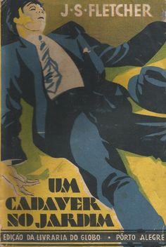 The Cartwright Gardens Murder Um cadáver no jardim (BR) J. S. Fletcher (UK) Livraria do Globo (1939) Col. Amarela (64)