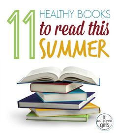 Eleven books with a healthy twist that are perfect for your summer reading list! | Fit Bottomed Girls