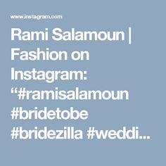 "Rami Salamoun | Fashion on Instagram: ""#ramisalamoun #bridetobe #bridezilla #weddingfashion #weddingday #wedding #bridesmaids #bride #bridalblogger #allthingsbridal #gettingmarried #bridaldress #bridal #bridsmaiddress #bridal #style #fashion #events #weddingplanner# veil #weddingsbyyourstruly# weddingdress #dreamwedding4u #inspiremeweddings #inspiration #weddings"""