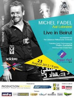 Michel Fadel Aal Lebnene Live in Beirut Holidays, Live Music, Production Factory, Star System and 2U2C have the pleasure to announce the first edition of Beirut Holidays 2012.    Beirut Holidays brings together a multitude and diverse musical performances and ta...