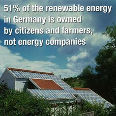 of the renewable energy in Germany is owned by citizens and farmers, not energy companies. Save Our Earth, Save The Planet, Renewable Energy, Solar Energy, Solar Power, Wind Power, Thats The Way, That Way, Energy Companies
