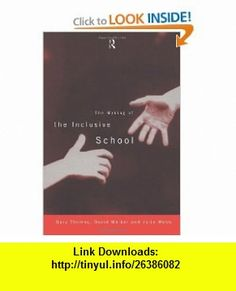 The Making of the Inclusive School (9780415155601) Gary Thomas, David Walker, Julie Webb , ISBN-10: 0415155606  , ISBN-13: 978-0415155601 ,  , tutorials , pdf , ebook , torrent , downloads , rapidshare , filesonic , hotfile , megaupload , fileserve