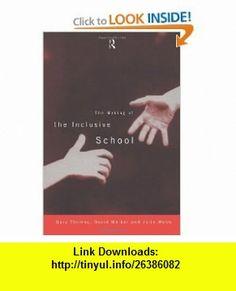 The Making of the Inclusive School (9780415155601) Gary Thomas, David Walker, Julie Webb , ISBN-10: 0415155606  , ISBN-13: 978-0415155601 ,  , tutorials , pdf , ebook , torrent , downloads , rapidshare , filesonic , hotfile , megaupload , fileserve