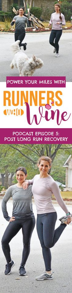 The Runners Who Wine Podcast | Running Podcast | Best Running Podcasts | Podcasts about Running | Wild Workout Wednesday | Episode 5 | Post Long Run Recovery
