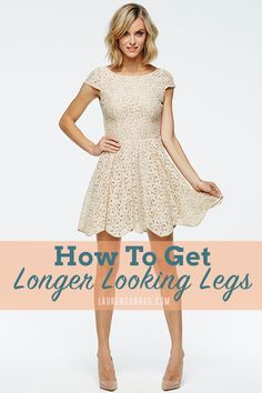 How to Get Longer Looking Legs lean toward neutral shoes that match your skin tone. It'll make your heels disappear into your legs, thus making your legs look longer. You can also create this illusion by matching your shoes to the color of your pants. Wearing an outfit that's all one color will extend your entire silhouette, giving your legs that runway-ready look.