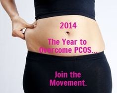OVERCOME PCOS IN 2014: JOIN THE MOVEMENT If you are fed up with being overweight, insulin resistant, hairy, and infertile, don't give up quite yet. #PCOS - Join the Movement!