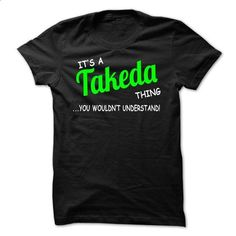 Takeda thing understand ST420 - #boyfriend tee #tshirt serigraphy. ORDER NOW => https://www.sunfrog.com/Names/Takeda-thing-understand-ST420.html?68278