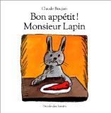 Bon appétit, Monsieur Lapin by Claude Boujon. A simple funny story in French. Monsieur Lapin is fed up with eating carrots all the time and decides to find out what other animals eat. Picture Story Books, French Pictures, Album Jeunesse, French Education, French Immersion, French Lessons, Book Week, Claude, Shared Reading