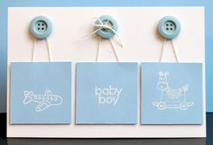 Baby Boy card. (could also repurpose as shopping bags!)