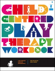 Child-Centered Play Therapy Workbook: A Self-Directed Guide for Professionals