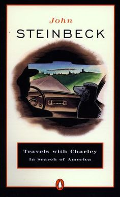 Travels with Charley: In Search of America. I HATED the red pony. But i loved travels with Charley. I mean, its a poodle. Named Charley. What's not to love.