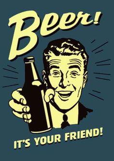 17172 CERVEJA - DIVERSAS - BEER ! YOUR FRIEND ! * S - 29x41-