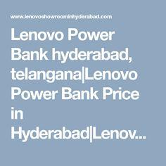 Lenovo Power Bank hyderabad, telangana|Lenovo Power Bank Price in Hyderabad|Lenovo Power Bank models|Power Bank pricelist|service center| hyderabad|telangana|andhra Hyderabad, Showroom, India, Models, Laptop, Tower, Templates, Goa India, Rook