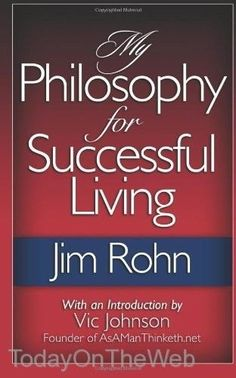 My Philosophy for Successful Living eBook: Jim Rohn, Vic Johnson: Books Great Books To Read, My Books, Read Books, Leadership, Learning Patience, Entrepreneur Books, Life Changing Books, Personal Development Books, Jim Rohn