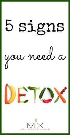 5 Signs You Need a Detox | www.mixwellness.com