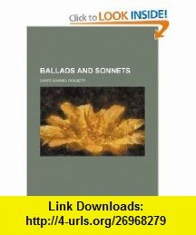 Ballads and sonnets (9781231344781) Dante Gabriel Rossetti , ISBN-10: 1231344784  , ISBN-13: 978-1231344781 ,  , tutorials , pdf , ebook , torrent , downloads , rapidshare , filesonic , hotfile , megaupload , fileserve