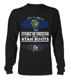 Living in Oregon with Utah Roots State T-Shirt #LivingInOregon