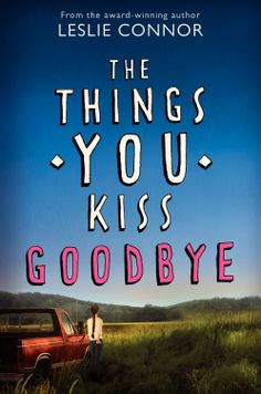 "The Things You Kiss Goodbye by Leslie Connor ""High school junior Bettina Vasilisis is trapped in a relationship with her basketball star boyfriend when she meets Cowboy, a car mechanic whom her traditional father would not approve of"""