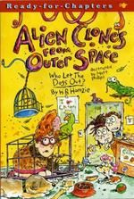 Alien Cloned from Outer Space by Hillary Homzie #chapterbookalchemist http://www.childrensbookacademy.com/the-chapter-book-alchemist.html