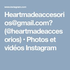 Heartmadeaccesorios@gmail.com📨 (@heartmadeaccesorios) • Photos et vidéos Instagram