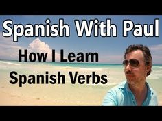 How I Learn Spanish Verbs - Spanish Lessons For Beginners - YouTube