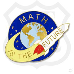 "Math is the Future - 1"" Lapel Pin  in Gold Finish."