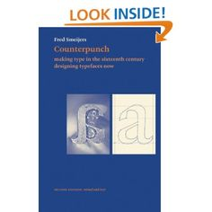 Counterpunch,2nd edition: Making Type in the Sixteenth Century Designing Typefaces Now: Fred Smeijers: 9780907259428: Amazon.com: Books
