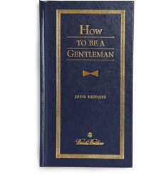 Brooks Brothers How to be a Gentleman by John Bridges Hardcover Book