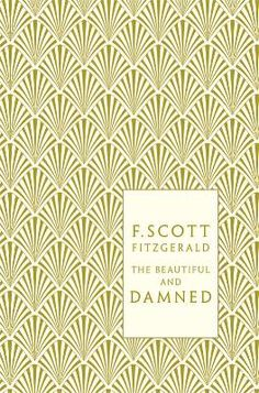 The Beautiful and Damned, F. Scott Fitzgerald. Jacket design by Coralie Bickford-Smith. Anthony and Gloria must grow up and face reality; they may be beautiful but they are also damned.  http://us.penguingroup.com/nf/Book/BookDisplay/0,,9780141194073,00.html?CMP=SMC-PIN2012