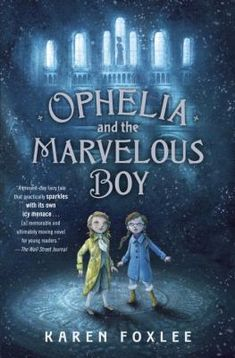 Ophelia And The Marvellous Boy A Timid Eleven Year Old Girl Grieving Her Mother Suspends Disbelief In Things Non Scientific When Locked