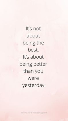 it's not about being the best. It's about being better than you were yes… - Fitness Inspiration Inspirational Poetry Quotes, Best Motivational Quotes, Quotes To Live By, Me Quotes, Be Better Quotes, Quotes About Being Better, Best Self Quotes, Loss Quotes, Quotes Images